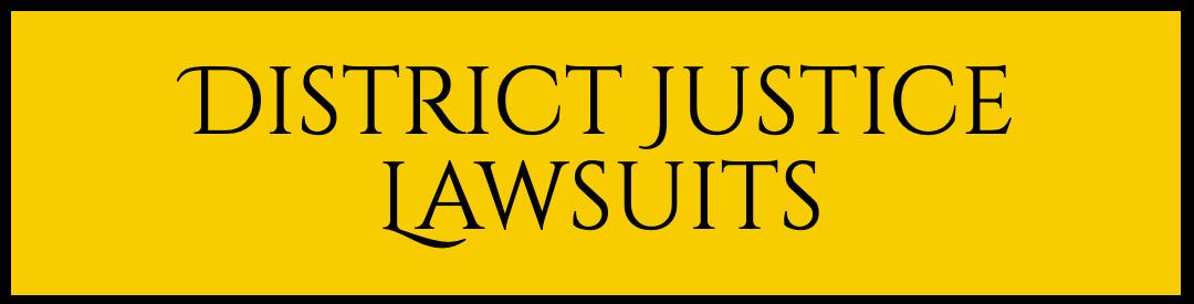 District Justice Lawsuits